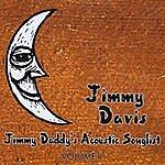 Jimmy Davis Jimmy Daddy's Acoustic Songlist, Vol. II