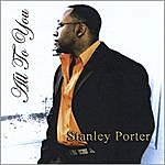 Stanley Porter All To You