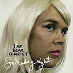 The Bear Quartet Saturday Night