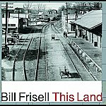 Bill Frisell This Land (Nonesuch Store Edition)
