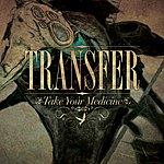 Transfer Take Your Medicine