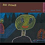 Bill Frisell Ghost Town (Nonesuch Store Edition)