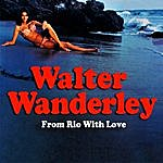 Walter Wanderley From Rio With Love