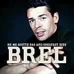 Jacques Brel Jacques Brel : Ne Me Quitte Pas And Greatest Hits (Remastered Original Version)