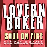LaVern Baker Soul On Fire - The Early Years