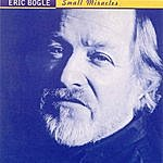 Eric Bogle Small Miracles