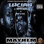 Lucian Mayhem (Feat. Mystikal & Max N Vinci) [Street Politicianz Presents]