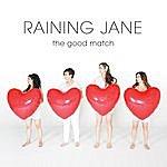 Raining Jane The Good Match