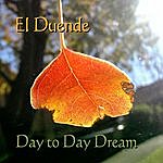 El Duende Day To Day Dream