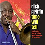 Dick Griffin Time Will Tell (Feat. Cecil Mcbee, Victor Lewis, George Cables & James Spaulding)