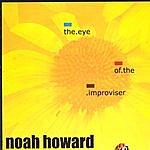Noah Howard Eye Of The Improviser