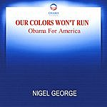 Nigel George Our Colors Wont Run (Feat. Barack Obama)