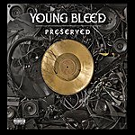Young Bleed Preserved