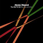 Above & Beyond You Got To Go