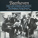 Budapest String Quartet Budapest String Quartet: Beethoven Late Quartets