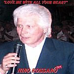 Nino Rossano Love Me With All Your Heart