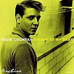 Eddie Cochran Singin' To My Baby