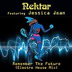 Nektar Remember The Future (Feat. Jessica Jean) [Electro House Mix]