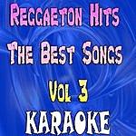 The Original Reggaeton Hits The Best Songs Vol 3