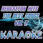 The Original Reggaeton Hits The Best Songs Vol 2