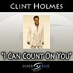 Clint Holmes I Can Count On You