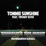 Tommie Sunshine Tonight's The Night (Moombahton Remixes)