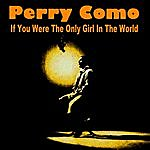 Perry Como If You Were The Only Girl In The World