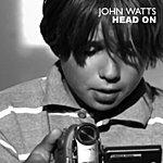 John Watts Head On