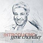 Gene Chandler Introducing - Gene Chandler