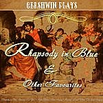 George Gershwin Gershwin Plays Rhapsody In Blue And Other Favourites (Digitally Remastered)