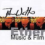 John Watts Ether Music & Film