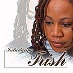 Trish Introducing. . . Trish