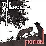 The Fiction The Science Of Fiction