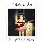 Joshua Black Wilkins The Girlfriend Sessions