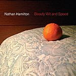 Nathan Hamilton Beauty, Wit & Speed