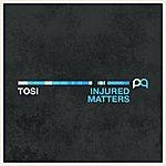 Tosi Injured Matters