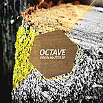 Octave Virgin Matter - Ep