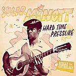 Sugar Minott Reggae Anthology: Sugar Minott - Hard Time Pressure