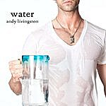 Andy Livingston Water