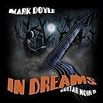 Mark Doyle In Dreams: Guitar Noir II