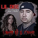 Lil Dee When It's Over