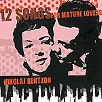 Nikolaj Bentzon 12 Songs For Mature Lovers