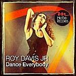 Roy Davis Jr. Dance Everybody