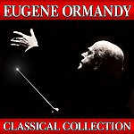 Eugene Ormandy Classical Collection