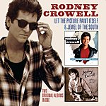 Rodney Crowell Let The Picture Paint Itself + Jewel Of The South (2 Albums On 1)