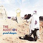 The Audition Great Danger (Bonus Track Version)