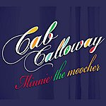 Cab Calloway Minnie The Moocher (The Best Of Cab Calloway)