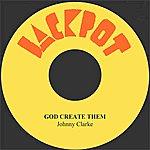 Johnny Clarke God Create Them
