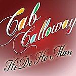 Cab Calloway Hi De Ho Man