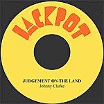 Johnny Clarke Judgement On The Land